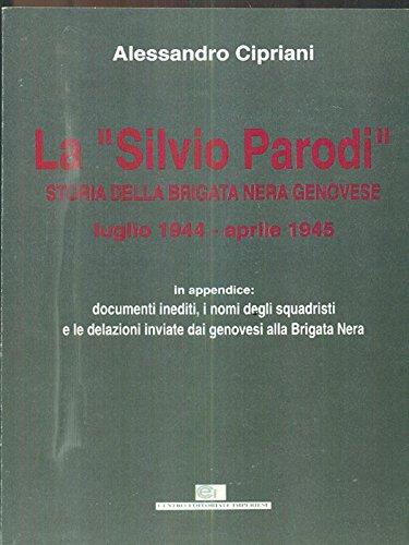 La Silvio Parodi - Storia della Brigata Nera genovese
