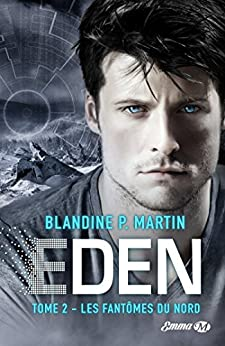 Les Fantômes du Nord: Eden, T2 par [P. Martin Blandine]