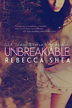 Unbreakable by [Shea, Rebecca]