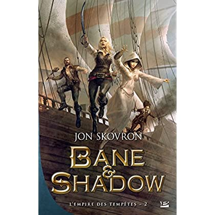 Bane & Shadow: L'Empire des tempêtes, T2