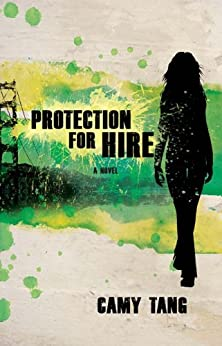 Protection for Hire: A Novel di [Tang, Camy, Tang, Camy]