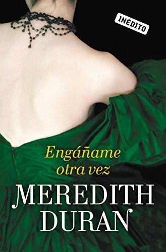 Engáñame otra vez (Los temerarios 3) por Meredith Duran