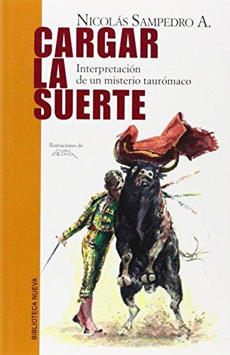 Cargar la suerte : una interpretación de un misterio taurómaco por Nicolás Sampedro Arrubla