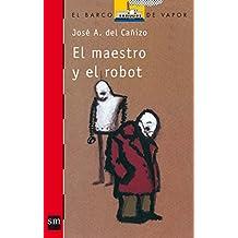 El maestro y el robot (Barco de Vapor Roja)