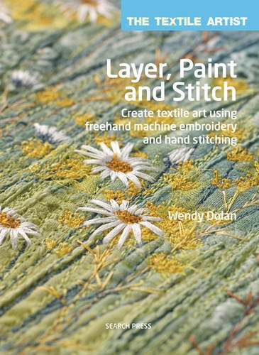 layer-paint-and-stitch-create-textile-art-using-freehand-machine-embroidery-and-hand-stitching-the-t