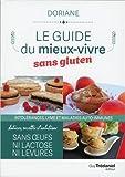 Le guide du mieux-vivre sans gluten : Intolérances, lyme et maladies auto-immunes
