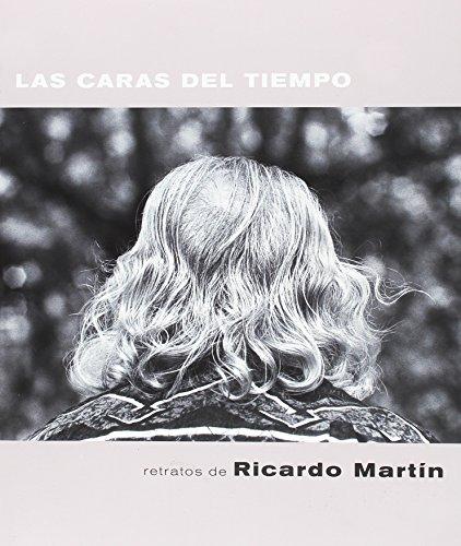 Caras del tiempo,Las por Ricardo Martín
