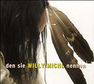 Den Sie Willy Michl Nennen
