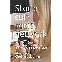 Storie sui social network: Libro bilingue Italiano Inglese in un'antologia di racconti brevi