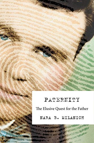 Paternity: The Elusive Quest for the Father (English Edition)