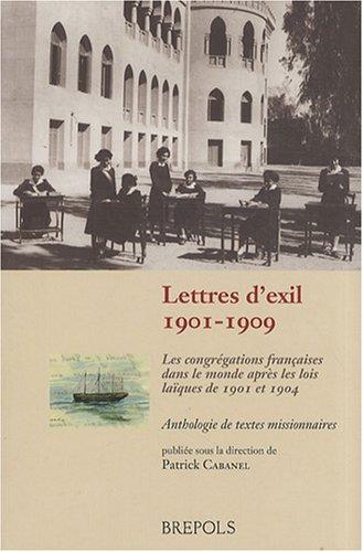Lettres d'exil, 1901-1909 : Les congrégations françaises dans le monde après les lois laïques de 1901 et 1904