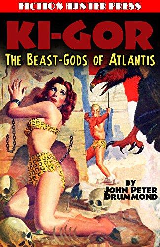 Ki gor the beast gods of atlantis ebook john peter drummond ki gor the beast gods of atlantis by drummond john peter fandeluxe Epub