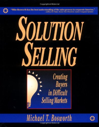 solution-selling-creating-buyers-in-difficult-selling-markets