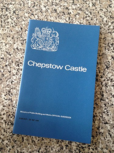 CHEPSTOW CASTLE, MONMOUTHSHIRE (MINISTRY OF PUBLIC BUILDING AND WORKS. ANCIENT MONUMENTS AND HISTORIC BUILDINGS)