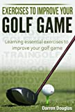 Image de Exercises To Improve Your Golf Game: Learning Essential Exercises to Improve You