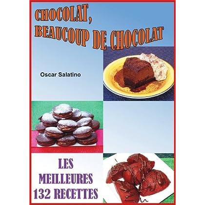 CHOCOLAT, BEAUCOUP CHOCOLAT