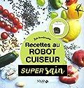 Recettes healthy au robot cuiseur - Super sain