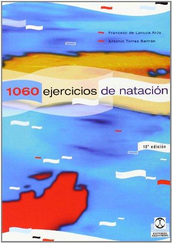 Mil 60 Ejercicios Y Juegos De Natación (Deportes) por Antonio Torres Beltran