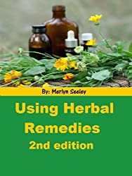 Using Herbal Remedies-Second Edition (English Edition)