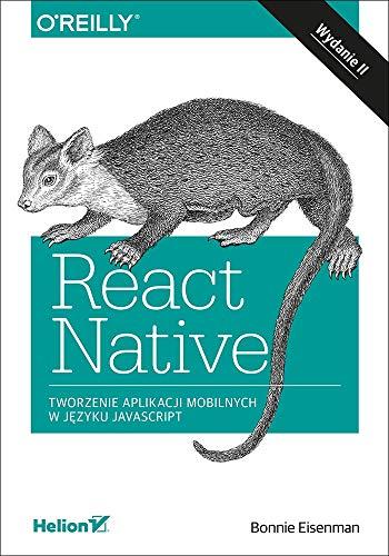 React Native Tworzenie aplikacji mobilnych w jezyku JavaScript