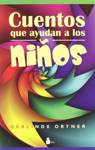 CUENTOS QUE AYUDAN A LOS NIÑOS (2009) por GERLINDE ORTNER