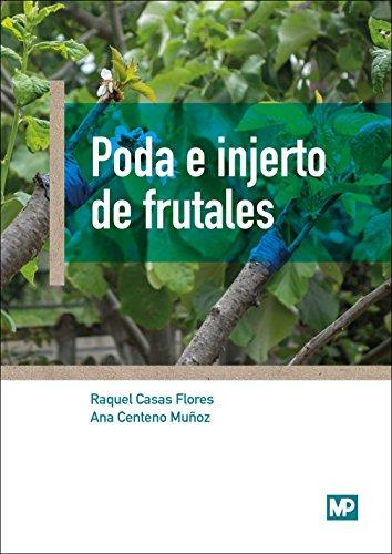 Poda e injerto de frutales por ANA CENTENO MUÑOZ