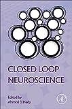 Closed Loop Neuroscience