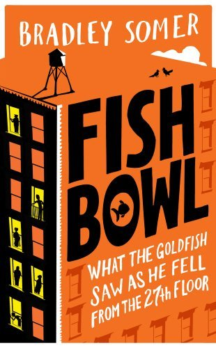Fishbowl by Bradley Somer (2015-08-06)