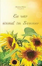 Es war einmal im Sommer - Geschichten, Liebe, Sommer, Sonne, Gefühle, Sonnenschein, Urlaub,