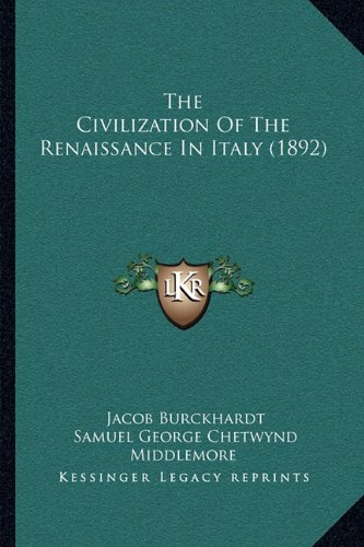 The Civilization of the Renaissance in Italy (1892) (Paperback)