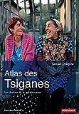 Atlas des Tsiganes. Les dessous de la question rom (nouvelle édition) (Atlas/Monde) (French Edition)