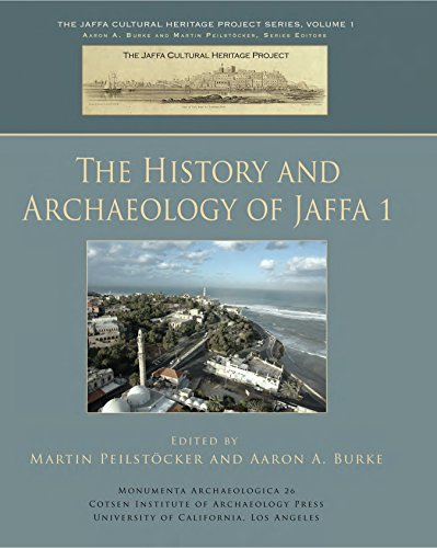 The History and Archaeology of Jaffa 1 (Monumenta Archaeologica Book 26) (English Edition)