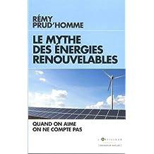 Le Mythe des énergies renouvelables: Quand on aime on ne compte pas