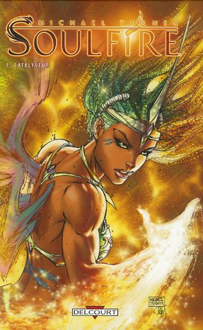 Soulfire, Tome 1 : Catalyseur