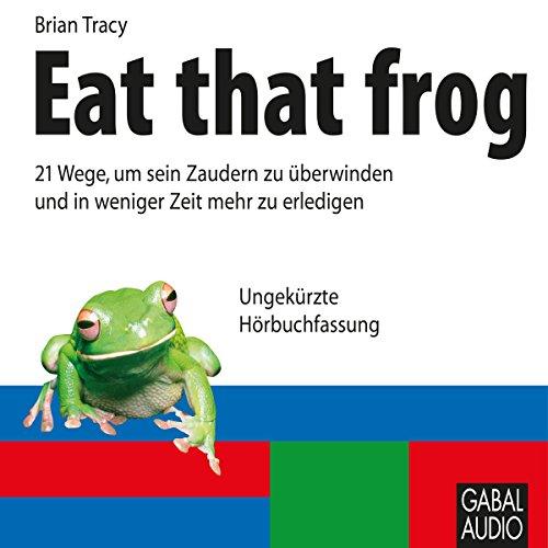 Buchseite und Rezensionen zu 'Eat that frog' von Brian Tracy