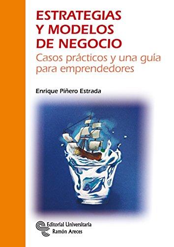 ESTRATEGIAS Y MODELOS DE NEGOCIO (Manuales) por Enrique Piñero Estrada