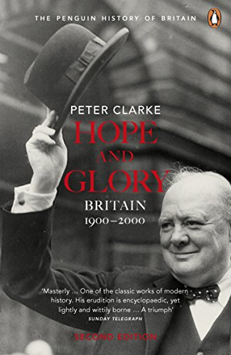 Hope and Glory: Britain 1900-2000: Updated to Cover 1992-2002 (Penguin History of Britain)