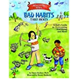 [(What to Do When Bad Habits Take Hold: A Kid's Guide to Overcoming Nail Biting and More)] [Author: Dawn Huebner] published on (January, 2009)