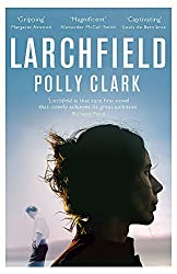 Larchfield: The moving, gripping and wonderful debut about finding human connection