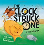 The Clock Struck One: A Time-Telling Tale (Math Is Fun!)