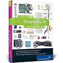 Raspberry Pi: Der praktische Einstieg (Galileo Computing)