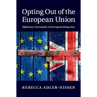 Opting Out of the European Union: Diplomacy, Sovereignty and European Integration (English Edition)