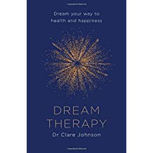 Dream Therapy: Dream your way to health and happiness