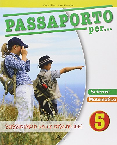 Passaporto per... Ambito scientifico. Con espansione online. Per la 5 classe elementare