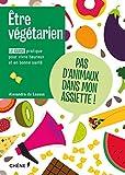 Telecharger Livres Etre vegetarien (PDF,EPUB,MOBI) gratuits en Francaise