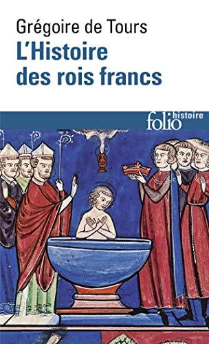 L'Histoire des rois francs par Saint Grégoire de Tours