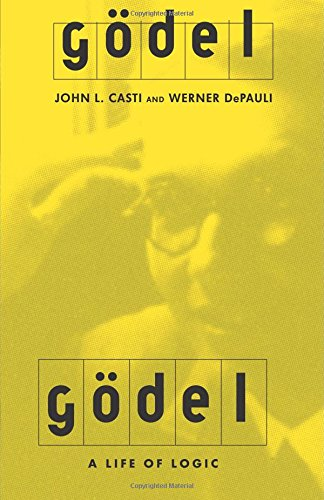 Godel: A Life Of Logic, The Mind, And Mathematics