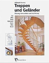 Treppen und Geländer: Planung, Konstruktion und Ausführung