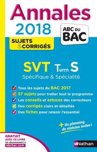 SVT terminale S spécifique & spécialité : annales 2018