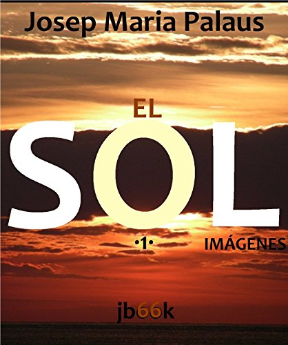 EL SOL [1] por JOSEP MARIA PALAUS PLANES